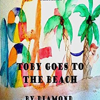 """Toby Goes To The Beach"" by Diamond"