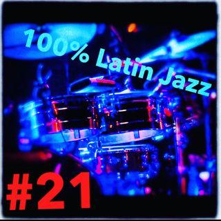100% Latin Jazz #21