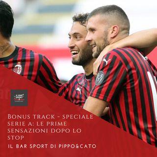 Bonus Track - Speciale Serie A: le prime sensazioni dopo lo stop