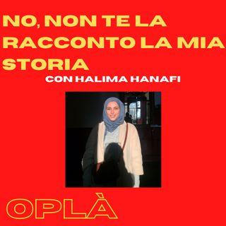 #9 NO, NON TE LA RACCONTO LA MIA STORIA: italianə di seconda generazione e discriminazioni // Halima Hanafi