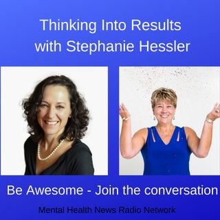 Thinking Into Results with Stephanie Hessler