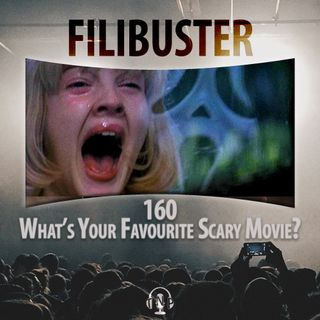 160 - What's Your Favourite Scary Movie?