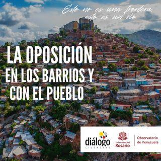 La oposición en los barrios y con el pueblo