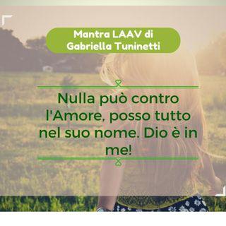 """LAAV Mantra(®) """"Nulla può contro l'Amore"""" (versione musicale)"""