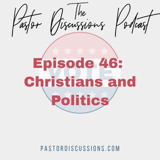 #46: Christians and Politics