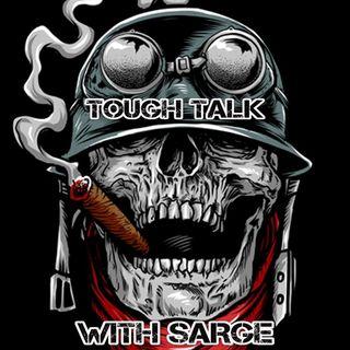 Tough Talk with Sarge 08/21/2019 (Izz u Iz or Iz you aint my baby)