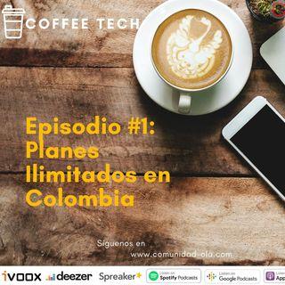 Episodio #1 - Planes Ilimitados en Colombia