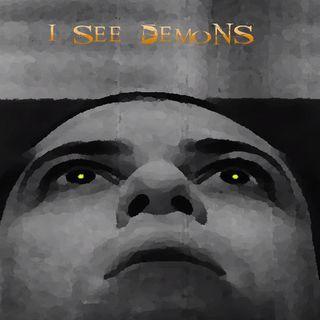 I See Demons