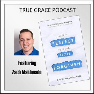 Perfect and Forgiven with Zach Maldonado
