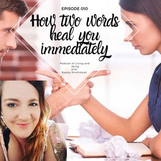 010 - How two words heal you immediately