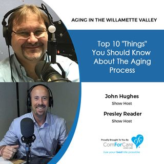 "1/15/19: John Hughes and Presley Reader with Aging In The Willamette Valley | Top 10 ""Things"" You Should Know About The Aging Process"