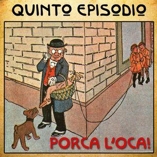 Episodio 05 - Porca l'oca!