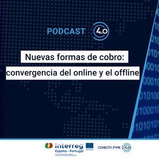 Nuevas formas de cobro: convergencia del online y el offline