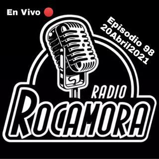 Ep. 98 RadioRocamora - EN VIVO 🔴 20 Abril 2021 PRECAMPAÑAS POLÍTICAS DE MIÉRCOLES
