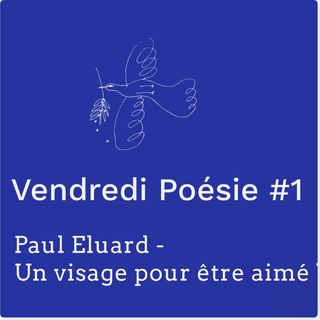 Vendredi Poesie #1 - Paul Eluard (PODCAST LECTURE - FRENCH READING POETRY)