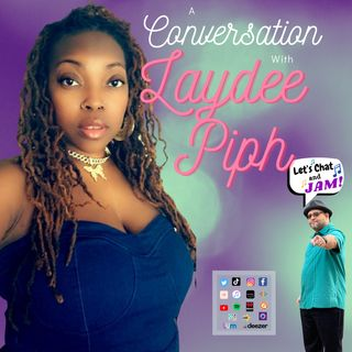 A Conversation With Laydee Piph