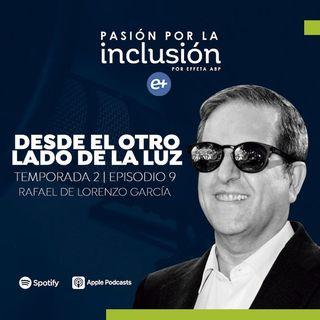 T2 E9 Desde el otro lado de la luz - Rafael de Lorenzo García