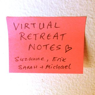Virtual Retreat Notes