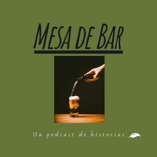 MESA DE BAR - EPISODE I (PILOTO)