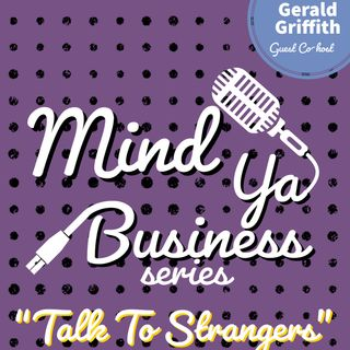 Talk To Strangers with Gerald Griffith