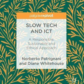 Slow Tech e Computer Ethics. Etica informatica con Norberto Patrignani. St.5   Ep.4