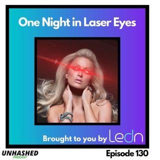 One Night In Laser Eyes