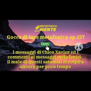 138.Gocce p138| L'eroismo della bontà nei mess. di Chico, sacrificio e gioia| Le navi non sono Pande!