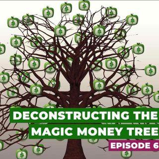 Deconstructing the Magic Money Tree: Episode 6
