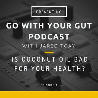 Is Coconut Oil Bad For Your Health?