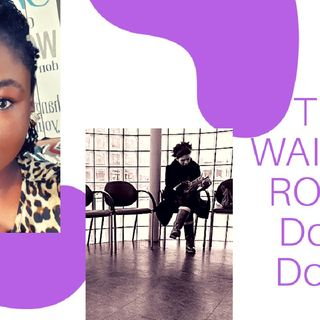 THE WAITING ROOM: DOS AND DON'TS
