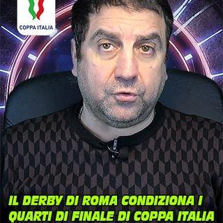 Il derby di Roma condiziona i quarti di finale di Coppa Italia