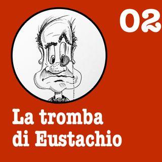 La Tromba di Eustachio - Episodio dell'8 gennaio 2021