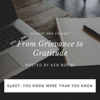 Ep007: You Know More Than You Know