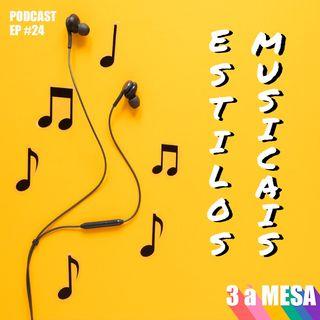 #24 - Estilos Musicais