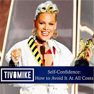 Self-Confidence: How to Avoid It At All Costs