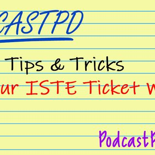 ISTE Tips and Tricks with our ISTE Ticket Giveaway Winner – PPD051