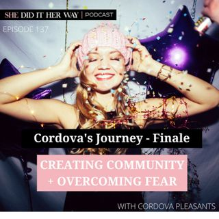 SDH137: Creating Community and Overcoming Fear with Cordova Pleasants
