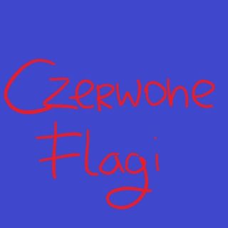 if they wanted to they would czyli czerwone flagi