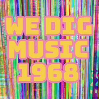 We Dig Music - Series 4 Episode 4 - Best of 1968