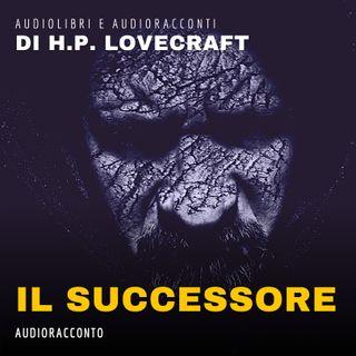 Il successore di H. P. Lovecraft - Audiolibri e Audioracconti