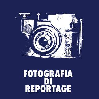 Fotografia di Reportage - prima parte