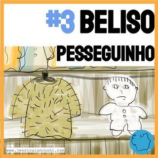 [T1 #3] - Beliso Pesseguinho - Historia Para Dormir