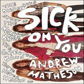 Andrew Matheson From The Hollywood Brats Sick On You