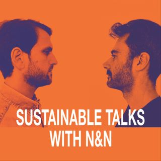 Sustainable Talks with N&N