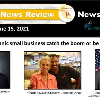 News Too Real-6-15-21:  Will ethnic small business catch the boom or be left behind?