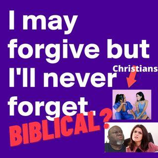 Episode 274 Forgive But Never Forget! The Christian Hypocrite's Gospel