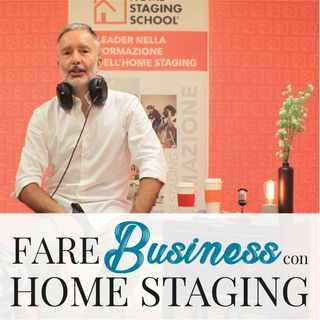 #08 - William Sbarzaglia: l'Home Staging per il Marketing Turistico