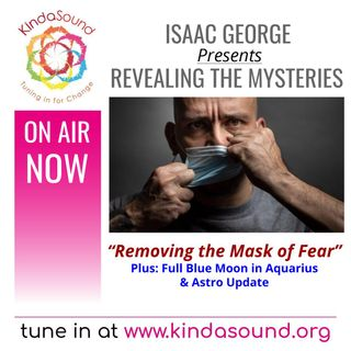 Removing the Mask of Fear | Revealing the Mysteries with Isaac George