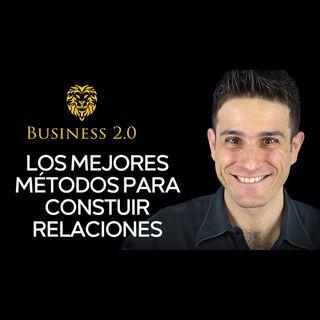 ¿Cómo CONSTRUIR RELACIONES? Relaciones en los negocios y más