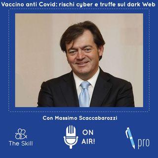 Skill Pro - Vaccino anti Covid: rischi cyber e truffe sul dark Web, con Massimo Scaccabarozzi